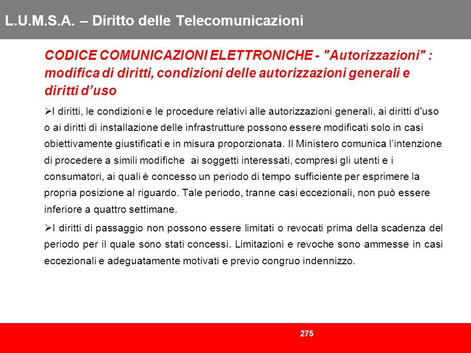 275 L.U.M.S.A. – Diritto delle Telecomunicazioni CODICE COMUNICAZIONI ELETTRONICHE -