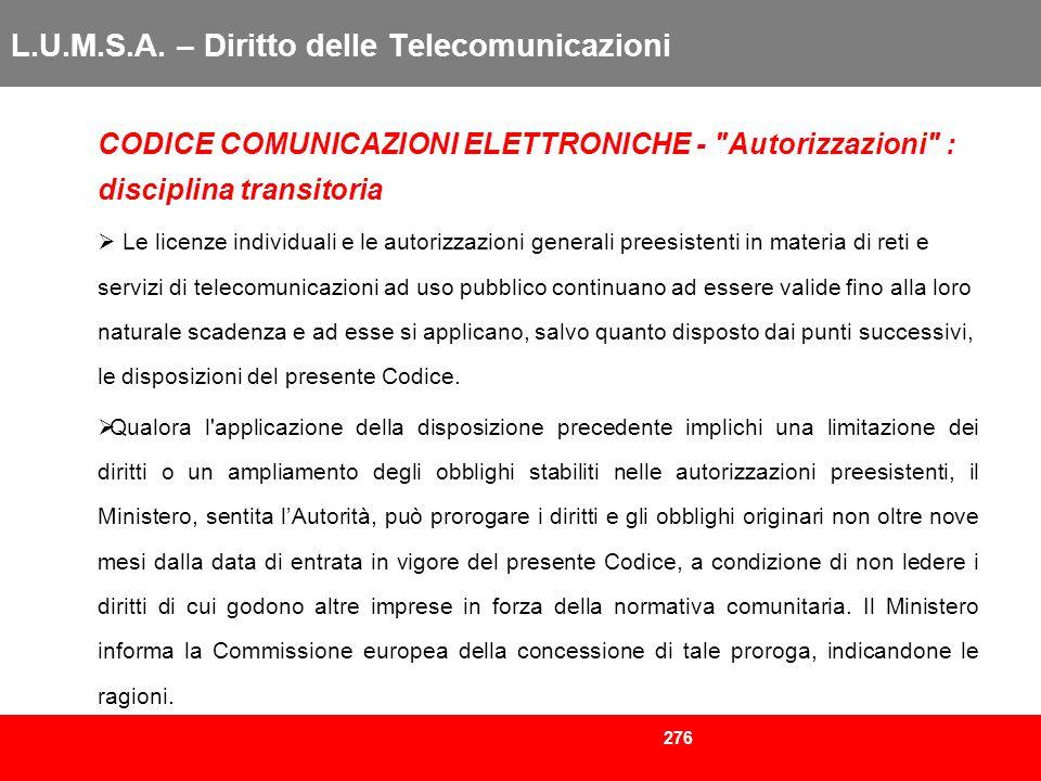 276 L.U.M.S.A. – Diritto delle Telecomunicazioni CODICE COMUNICAZIONI ELETTRONICHE -