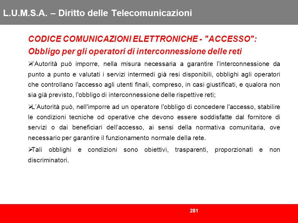 281 L.U.M.S.A. – Diritto delle Telecomunicazioni CODICE COMUNICAZIONI ELETTRONICHE -