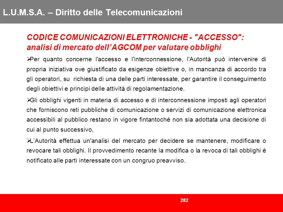 282 L.U.M.S.A. – Diritto delle Telecomunicazioni CODICE COMUNICAZIONI ELETTRONICHE -