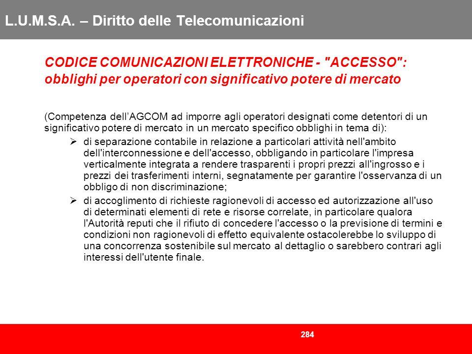 284 L.U.M.S.A. – Diritto delle Telecomunicazioni CODICE COMUNICAZIONI ELETTRONICHE -