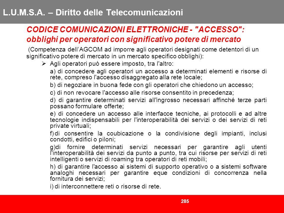 285 L.U.M.S.A. – Diritto delle Telecomunicazioni CODICE COMUNICAZIONI ELETTRONICHE -