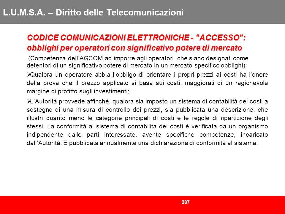 287 L.U.M.S.A. – Diritto delle Telecomunicazioni CODICE COMUNICAZIONI ELETTRONICHE -