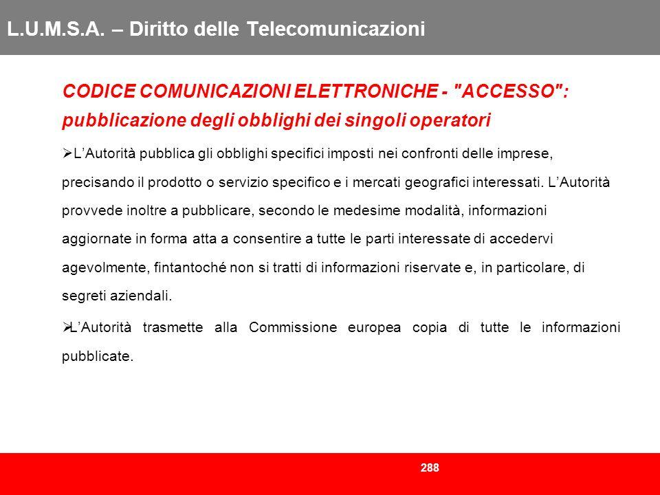 288 L.U.M.S.A. – Diritto delle Telecomunicazioni CODICE COMUNICAZIONI ELETTRONICHE -