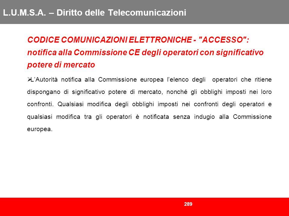 289 L.U.M.S.A. – Diritto delle Telecomunicazioni CODICE COMUNICAZIONI ELETTRONICHE -