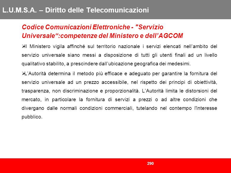 290 L.U.M.S.A. – Diritto delle Telecomunicazioni Codice Comunicazioni Elettroniche -