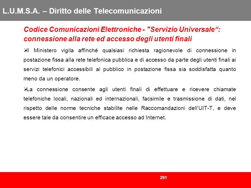 291 L.U.M.S.A. – Diritto delle Telecomunicazioni Codice Comunicazioni Elettroniche -