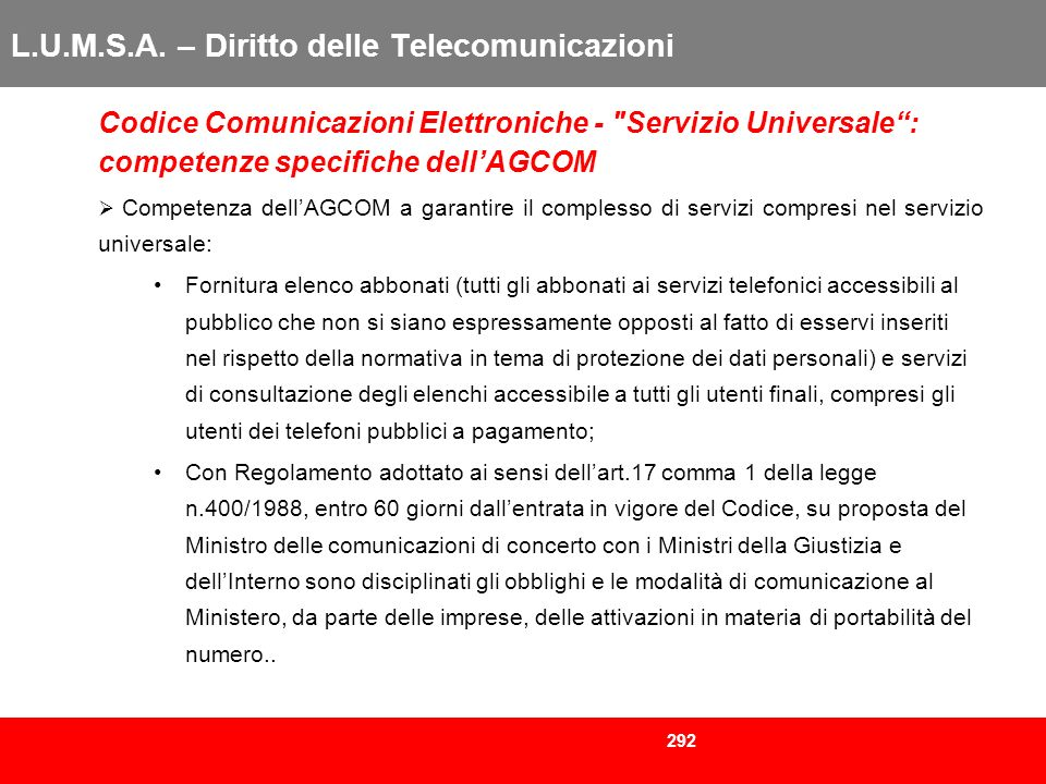 292 L.U.M.S.A. – Diritto delle Telecomunicazioni Codice Comunicazioni Elettroniche -