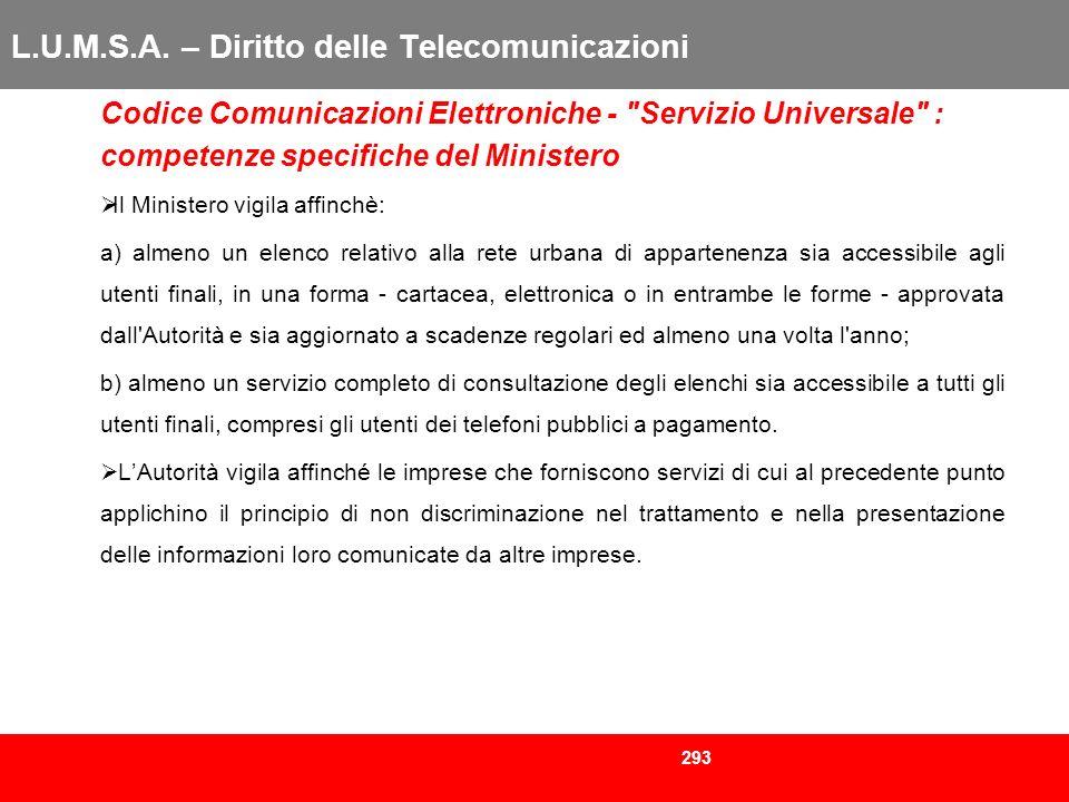 293 L.U.M.S.A. – Diritto delle Telecomunicazioni Codice Comunicazioni Elettroniche -