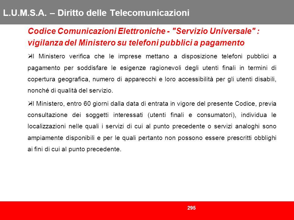 295 L.U.M.S.A. – Diritto delle Telecomunicazioni Codice Comunicazioni Elettroniche -
