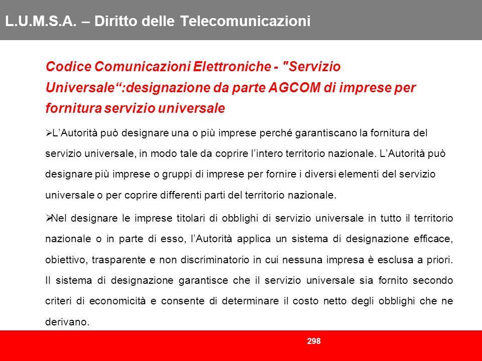 298 L.U.M.S.A. – Diritto delle Telecomunicazioni Codice Comunicazioni Elettroniche -