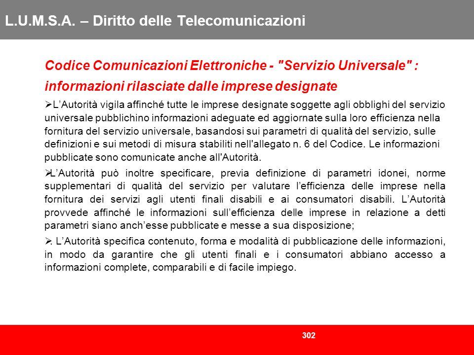 302 L.U.M.S.A. – Diritto delle Telecomunicazioni Codice Comunicazioni Elettroniche -