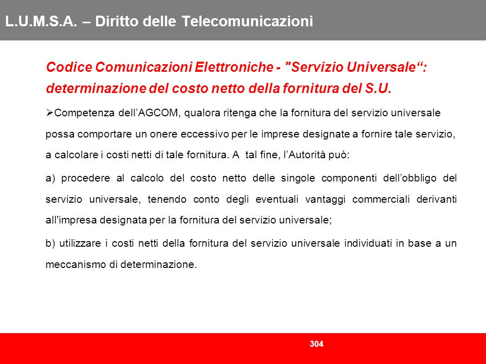 304 L.U.M.S.A. – Diritto delle Telecomunicazioni Codice Comunicazioni Elettroniche -