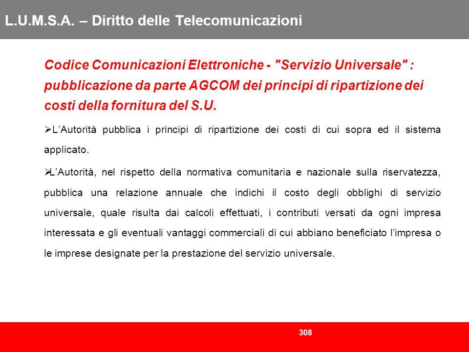 308 L.U.M.S.A. – Diritto delle Telecomunicazioni Codice Comunicazioni Elettroniche -