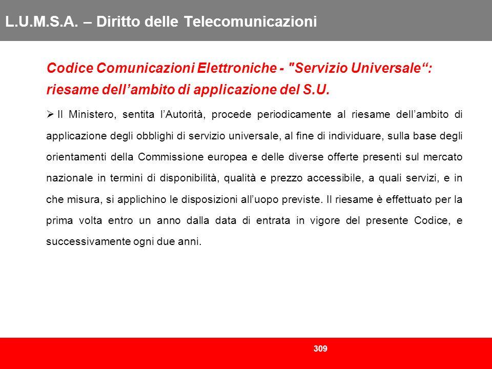 309 L.U.M.S.A. – Diritto delle Telecomunicazioni Codice Comunicazioni Elettroniche -