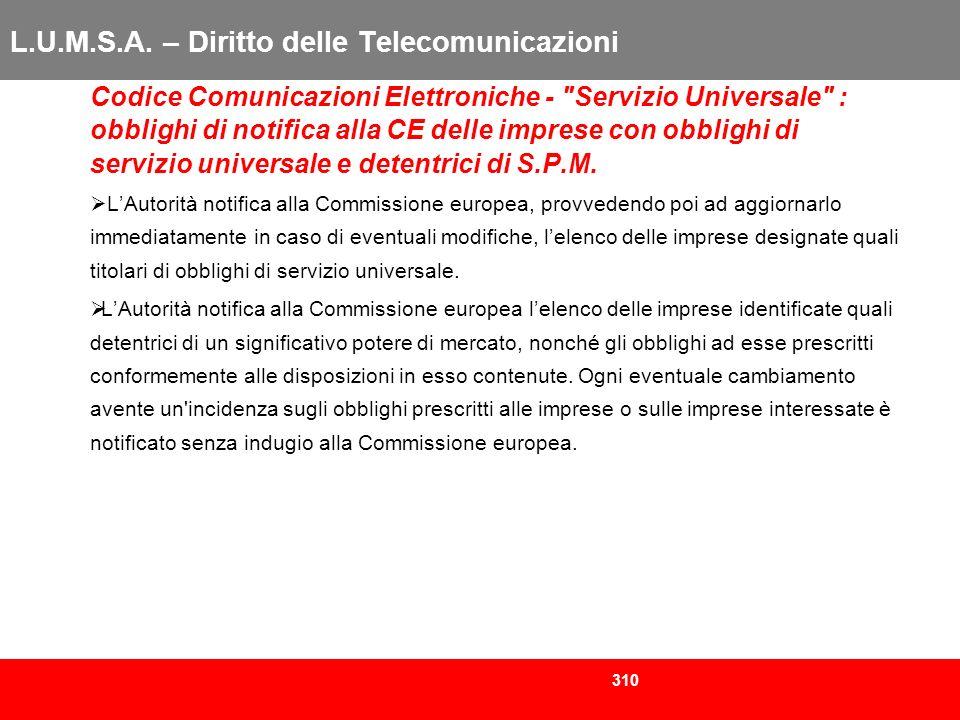 310 L.U.M.S.A. – Diritto delle Telecomunicazioni Codice Comunicazioni Elettroniche -