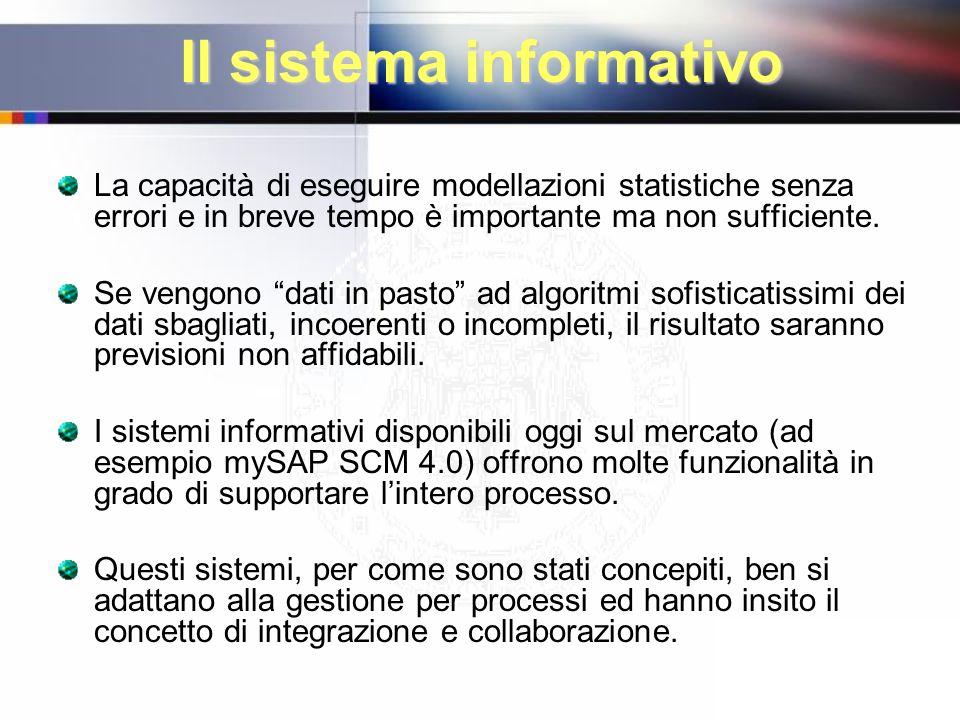 Il sistema informativo La capacità di eseguire modellazioni statistiche senza errori e in breve tempo è importante ma non sufficiente. Se vengono dati