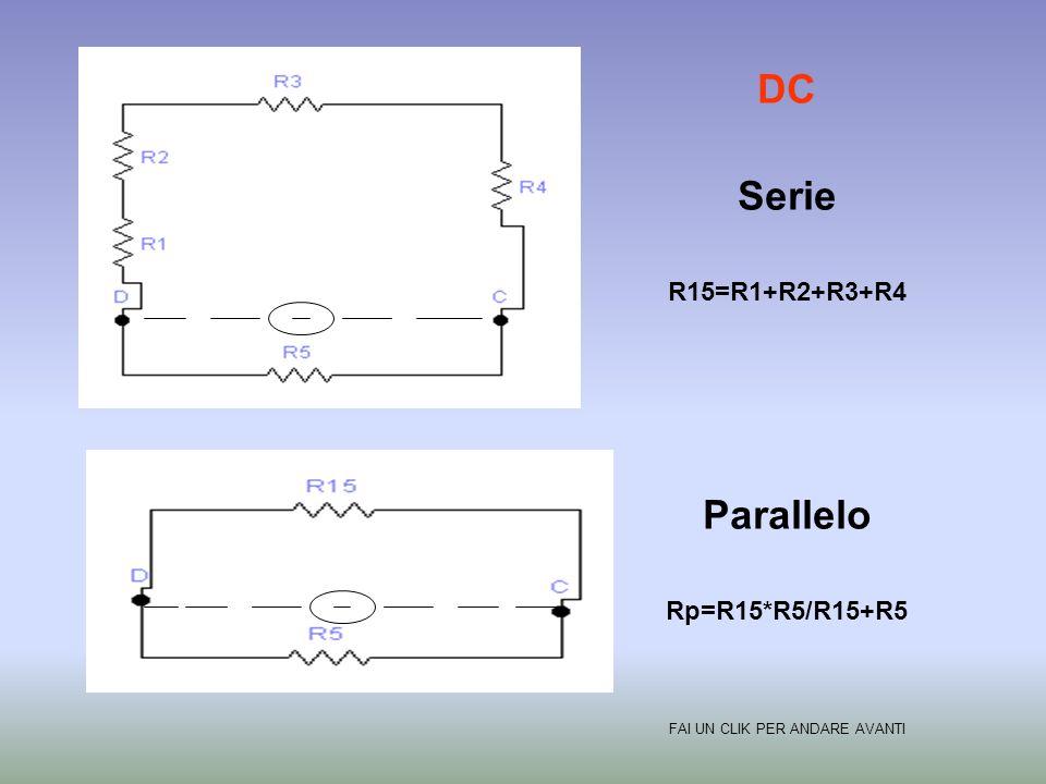 BD Serie R11=R4+R5 R10=R1+R2+R3 Parallelo Rp=R10*R11/R10+R11 FAI UN CLIK PER ANDARE AVANTI