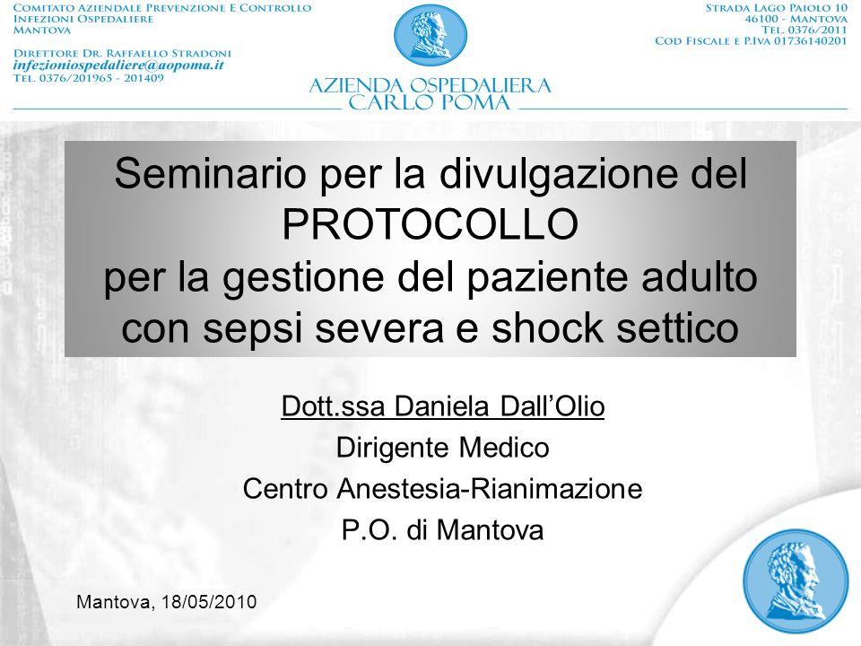 Seminario per la divulgazione del PROTOCOLLO per la gestione del paziente adulto con sepsi severa e shock settico Dott.ssa Daniela DallOlio Dirigente