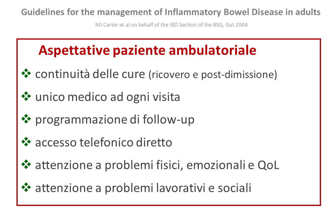Guidelines for the management of Inflammatory Bowel Disease in adults MJ Carter et al on behalf of the IBD Section of the BSG, Gut 2004 Aspettative pa