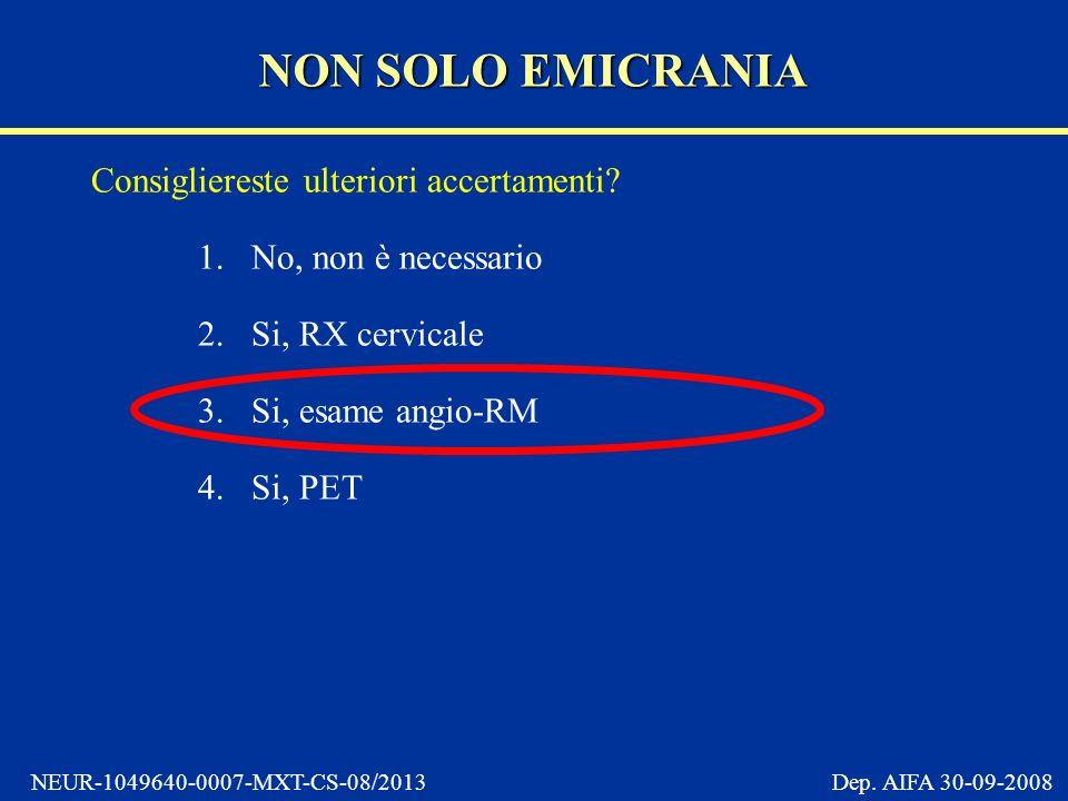 NEUR-1049640-0007-MXT-CS-08/2013 Dep.AIFA 30-09-2008 Consigliereste ulteriori accertamenti.