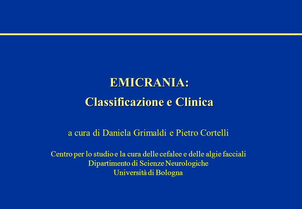 EMICRANIA: Classificazione e Clinica a cura di Daniela Grimaldi e Pietro Cortelli Centro per lo studio e la cura delle cefalee e delle algie facciali
