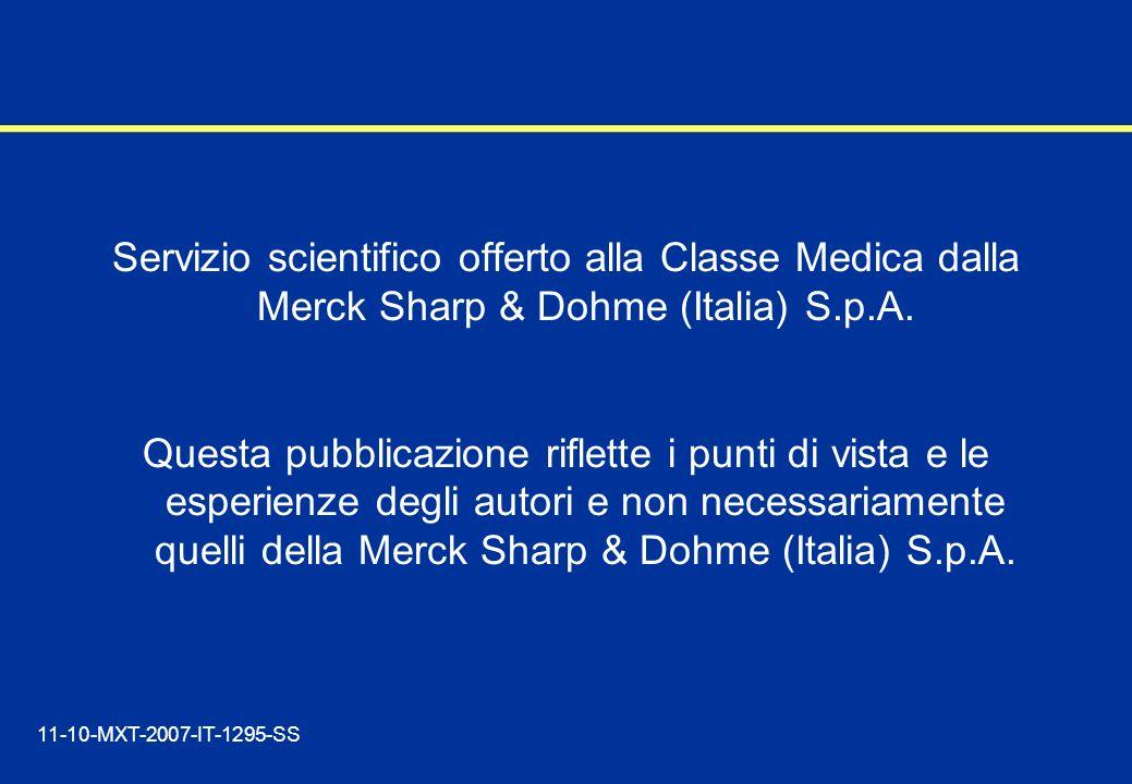 Servizio scientifico offerto alla Classe Medica dalla Merck Sharp & Dohme (Italia) S.p.A. Questa pubblicazione riflette i punti di vista e le esperien