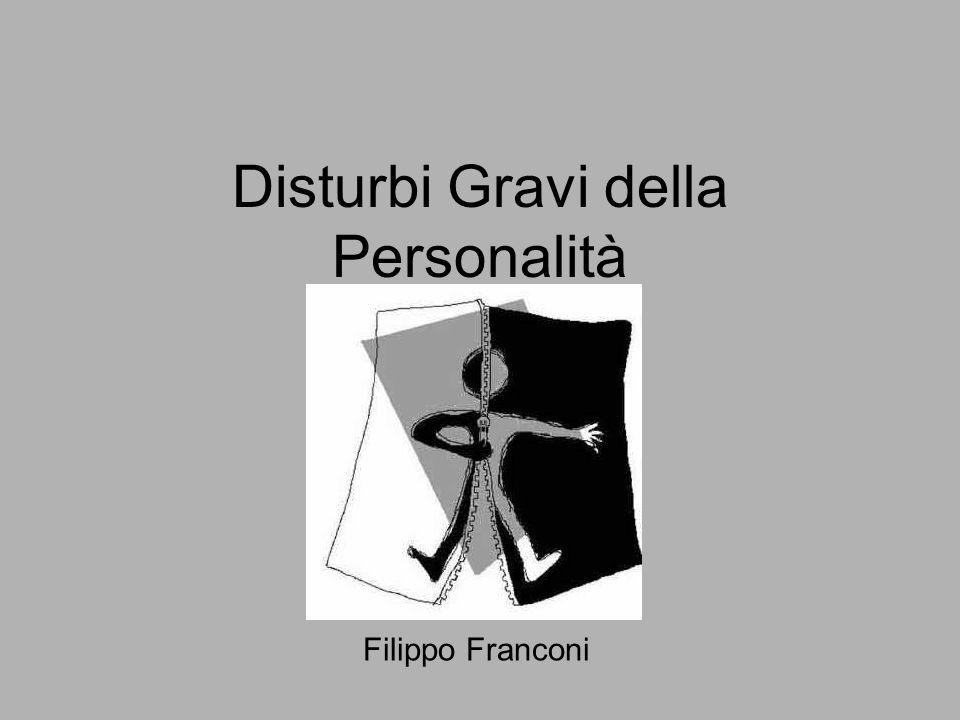 Disturbi Gravi della Personalità Filippo Franconi