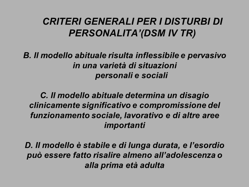 B. Il modello abituale risulta inflessibile e pervasivo in una varietà di situazioni personali e sociali C. Il modello abituale determina un disagio c