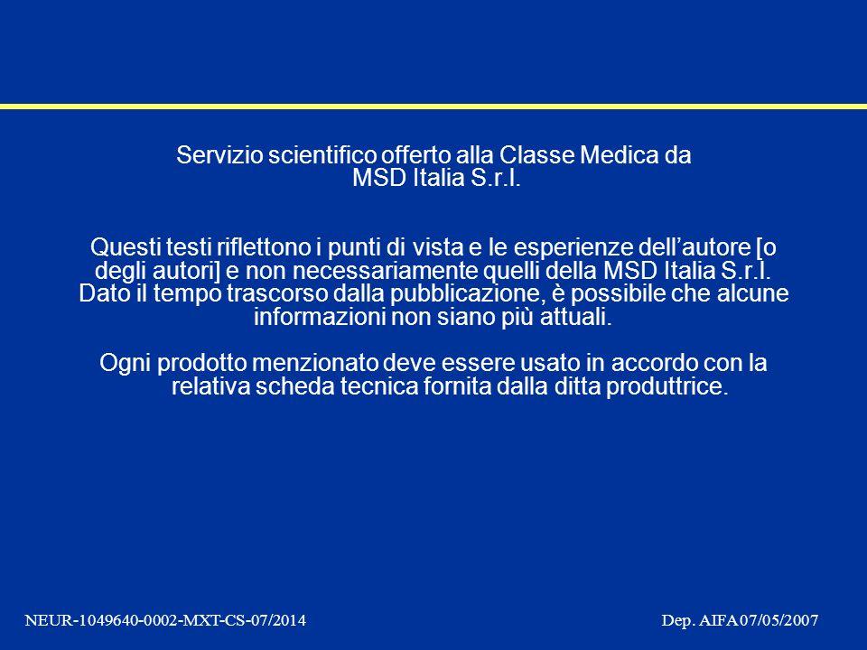 NEUR-1049640-0002-MXT-CS-07/2014 Dep. AIFA 07/05/2007 Servizio scientifico offerto alla Classe Medica da MSD Italia S.r.l. Questi testi riflettono i p