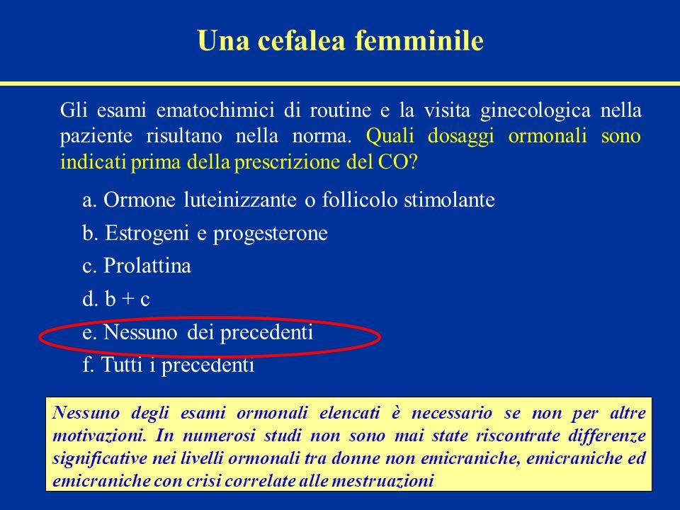 Una cefalea femminile Sulla base dei dati anamnestici e clinici ci sono nella paziente controindicazioni alla prescrizione di CO.