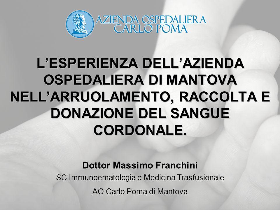 LESPERIENZA DELLAZIENDA OSPEDALIERA DI MANTOVA NELLARRUOLAMENTO, RACCOLTA E DONAZIONE DEL SANGUE CORDONALE.