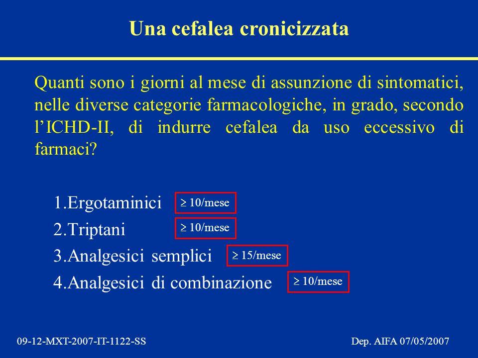 09-12-MXT-2007-IT-1122-SSDep. AIFA 07/05/2007 Quanti sono i giorni al mese di assunzione di sintomatici, nelle diverse categorie farmacologiche, in gr
