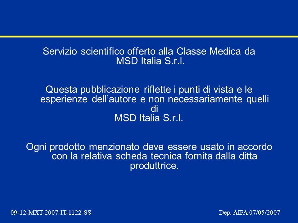 09-12-MXT-2007-IT-1122-SSDep. AIFA 07/05/2007 Servizio scientifico offerto alla Classe Medica da MSD Italia S.r.l. Questa pubblicazione riflette i pun
