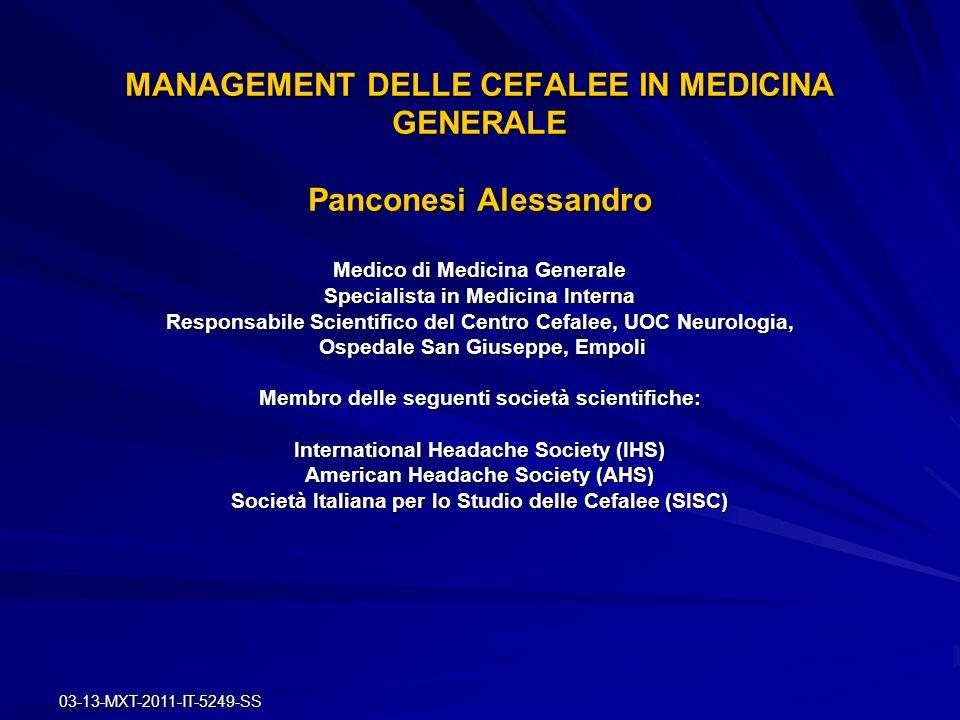 03-13-MXT-2011-IT-5249-SS MANAGEMENT DELLE CEFALEE IN MEDICINA GENERALE Panconesi Alessandro Medico di Medicina Generale Specialista in Medicina Inter