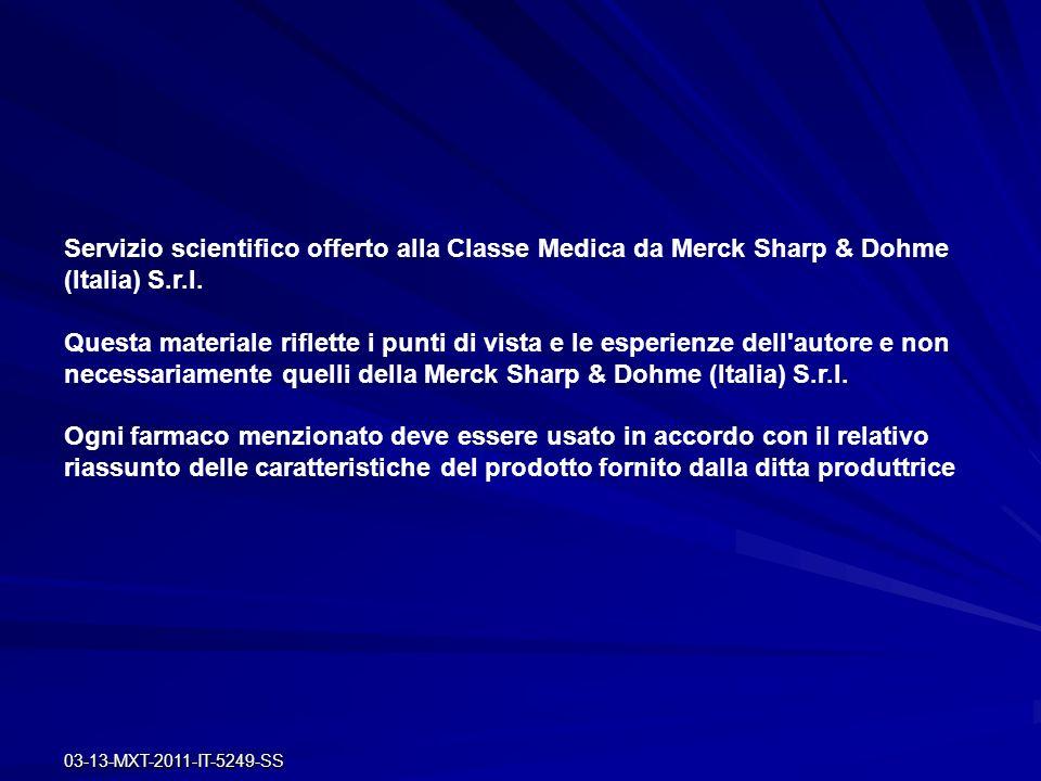 03-13-MXT-2011-IT-5249-SS Servizio scientifico offerto alla Classe Medica da Merck Sharp & Dohme (Italia) S.r.l. Questa materiale riflette i punti di