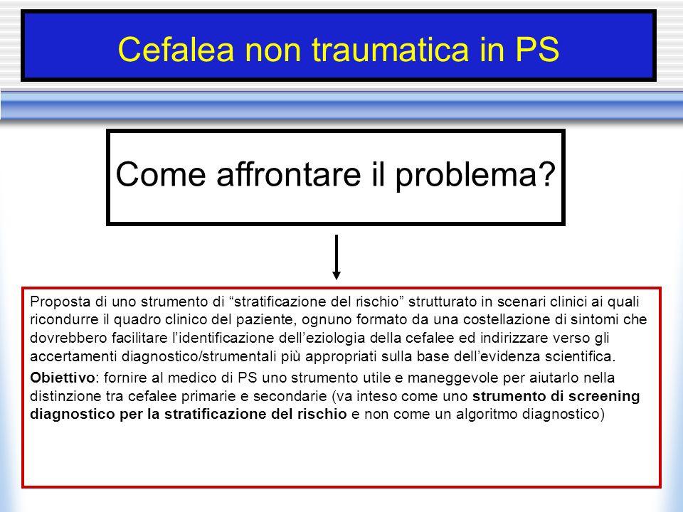 Cefalea non traumatica in PS Come affrontare il problema? Proposta di uno strumento di stratificazione del rischio strutturato in scenari clinici ai q