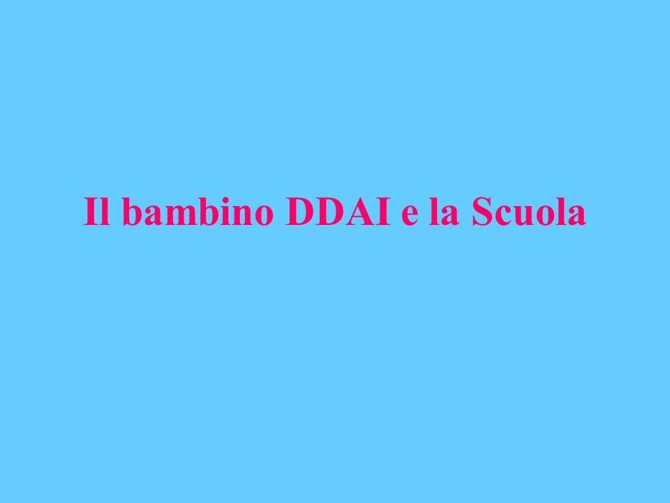 Il bambino DDAI e la Scuola