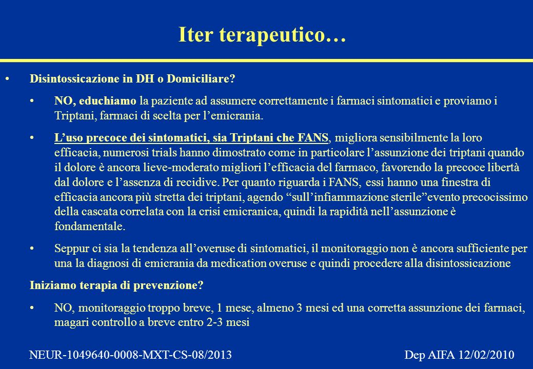 NEUR-1049640-0008-MXT-CS-08/2013 Dep AIFA 12/02/2010 Iter terapeutico… Disintossicazione in DH o Domiciliare.