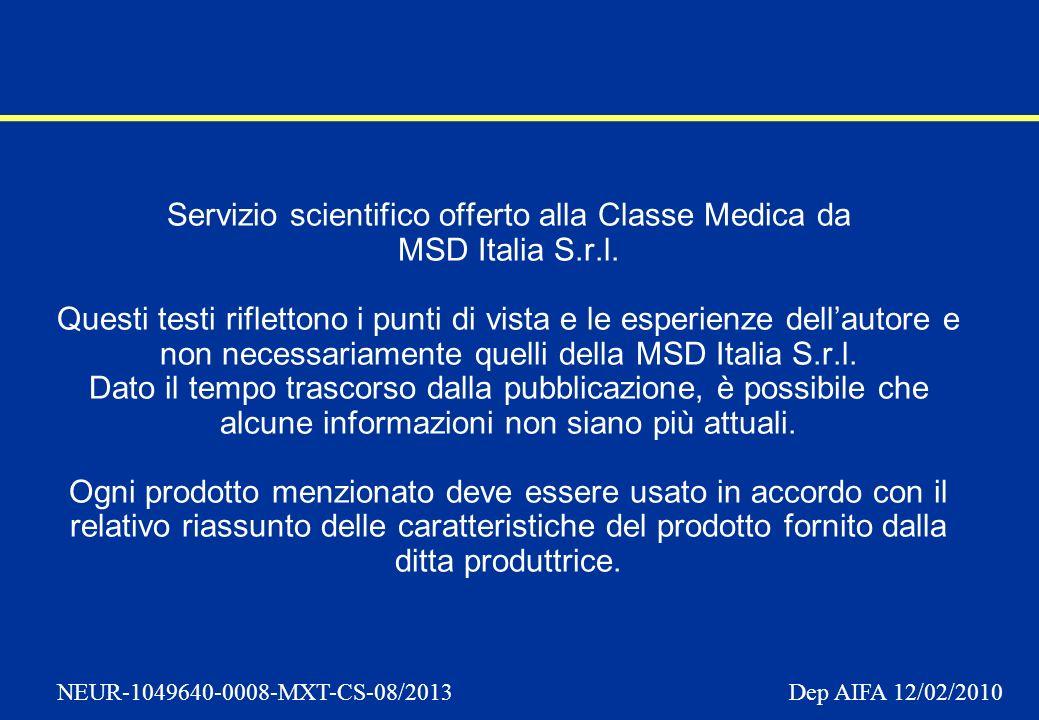 NEUR-1049640-0008-MXT-CS-08/2013 Dep AIFA 12/02/2010 Servizio scientifico offerto alla Classe Medica da MSD Italia S.r.l.