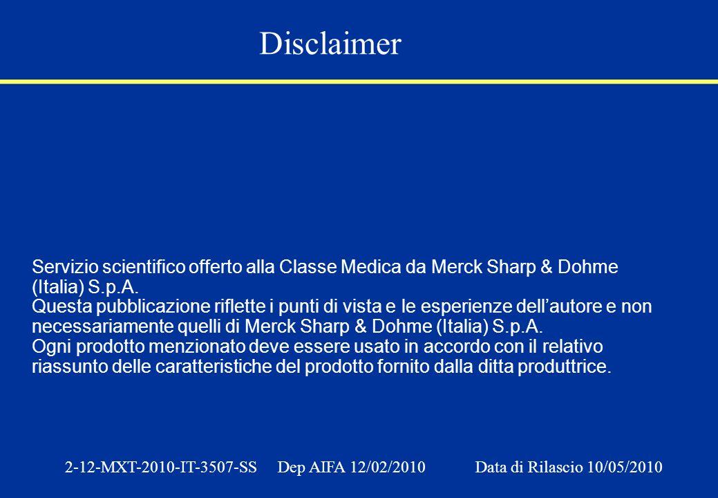 Servizio scientifico offerto alla Classe Medica da Merck Sharp & Dohme (Italia) S.p.A. Questa pubblicazione riflette i punti di vista e le esperienze