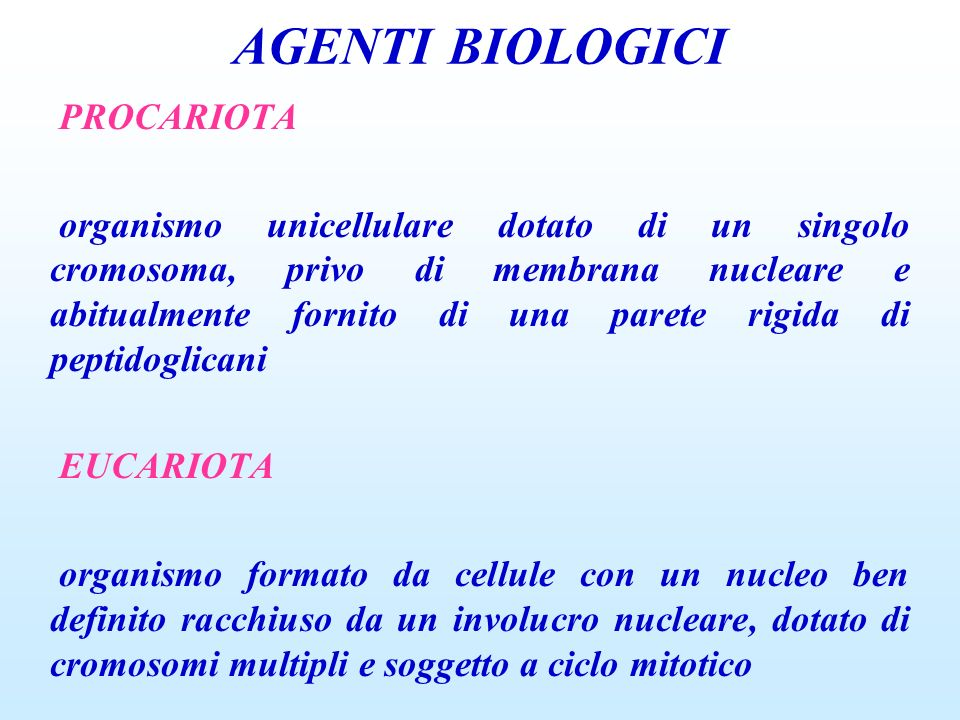 AGENTI BIOLOGICI VIRUS Ciascun parassita di piccole dimensioni (nm), obbligatoriamente intracellulare, con un singolo tipo di acido nucleico (DNA o RNA), senza parete cellulare.
