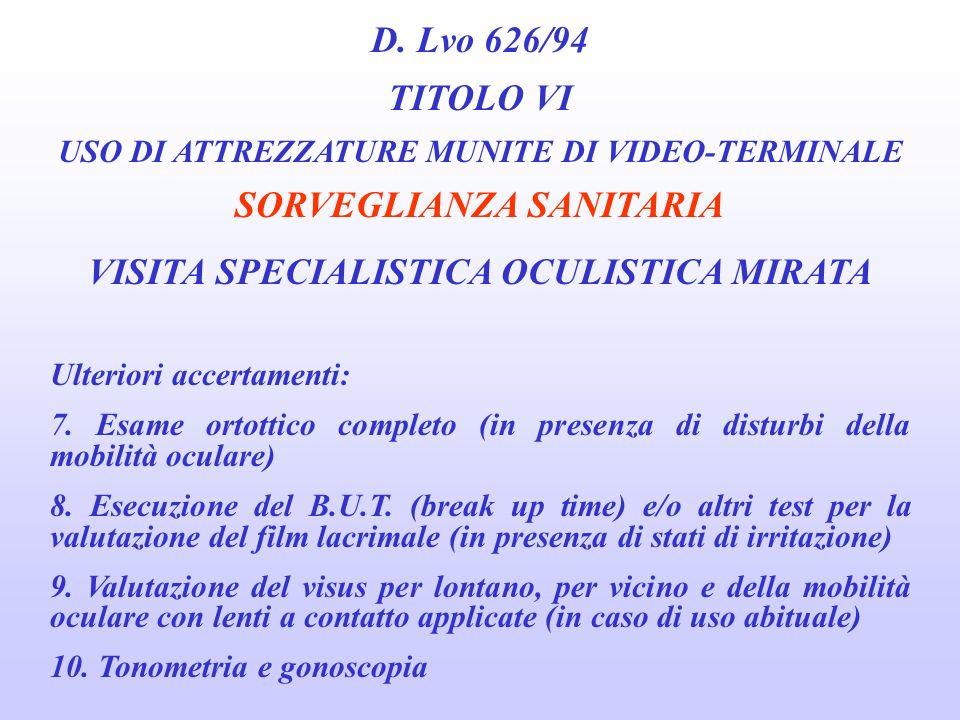 D. Lvo 626/94 TITOLO VI USO DI ATTREZZATURE MUNITE DI VIDEO-TERMINALE SORVEGLIANZA SANITARIA VISITA SPECIALISTICA OCULISTICA MIRATA 1. Anamnesi ergoof