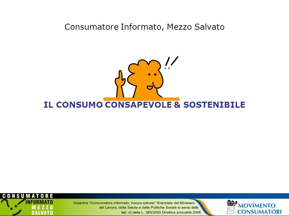 Consumatore Informato, Mezzo Salvato IL CONSUMO CONSAPEVOLE & SOSTENIBILE