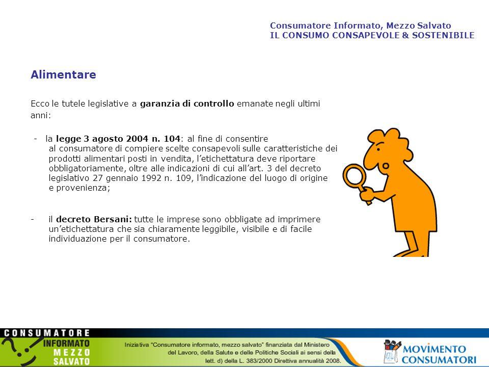 Alimentare Ecco le tutele legislative a garanzia di controllo emanate negli ultimi anni: - la legge 3 agosto 2004 n.