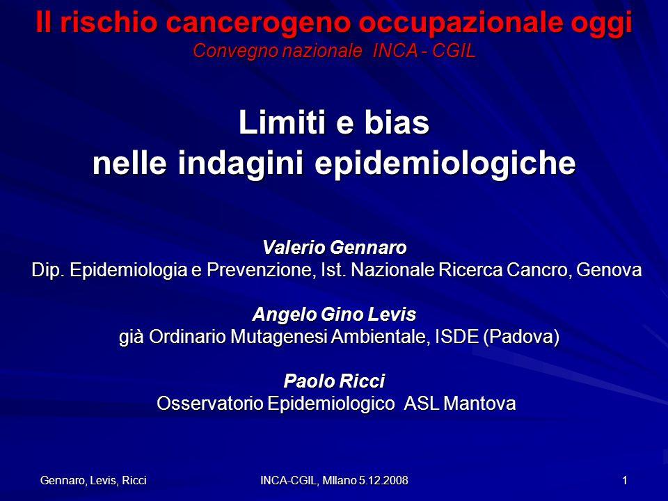 Gennaro, Levis, Ricci INCA-CGIL, MIlano 5.12.2008 1 Valerio Gennaro Dip. Epidemiologia e Prevenzione, Ist. Nazionale Ricerca Cancro, Genova Angelo Gin