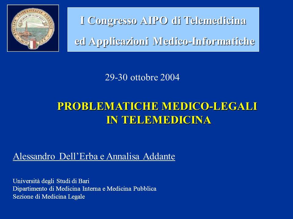 I Congresso AIPO di Telemedicina ed Applicazioni Medico-Informatiche ed Applicazioni Medico-Informatiche PROBLEMATICHE MEDICO-LEGALI IN TELEMEDICINA A