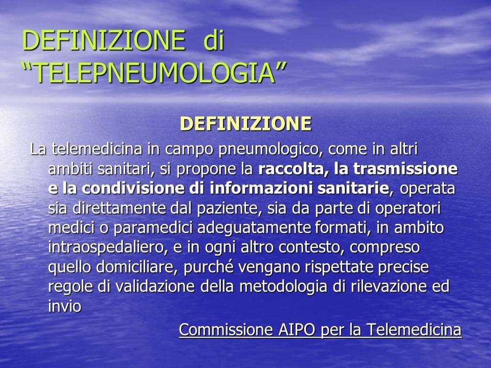 DEFINIZIONE di TELEPNEUMOLOGIA DEFINIZIONE La telemedicina in campo pneumologico, come in altri ambiti sanitari, si propone la raccolta, la trasmissio