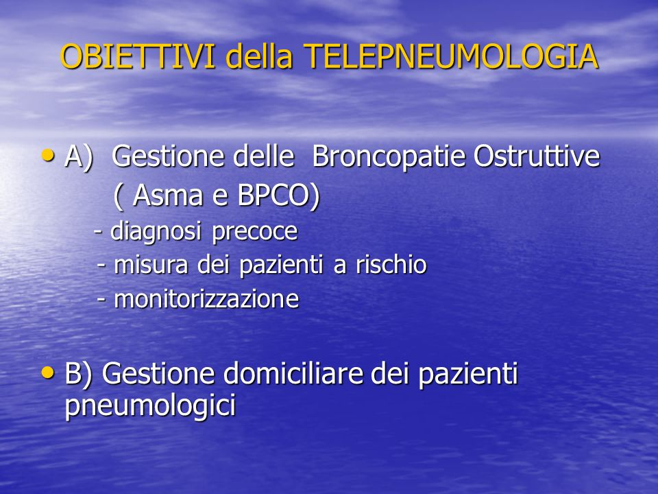 OBIETTIVI della TELEPNEUMOLOGIA A) Gestione delle Broncopatie Ostruttive A) Gestione delle Broncopatie Ostruttive ( Asma e BPCO) ( Asma e BPCO) - diag