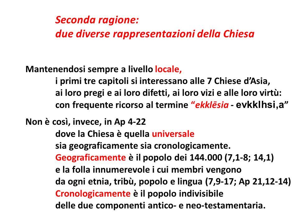 Seconda ragione: due diverse rappresentazioni della Chiesa Mantenendosi sempre a livello locale, i primi tre capitoli si interessano alle 7 Chiese dAs